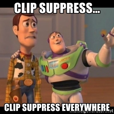 X, X Everywhere  - clip suppress... clip suppress everywhere