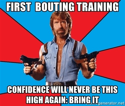 Chuck Norris  - first  bouting training confidence will never be this high again: bring it