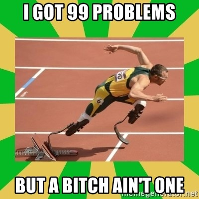 OSCAR PISTORIUS - I got 99 problems but a bitch ain't one