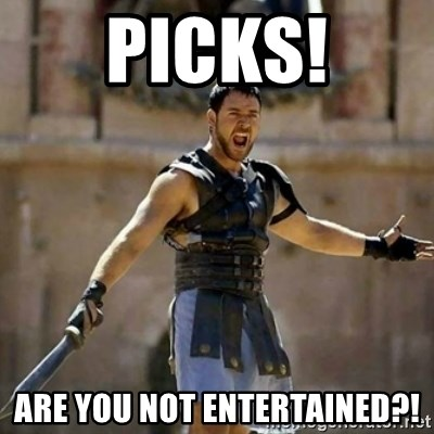 GLADIATOR - PICKS! Are you not entertained?!