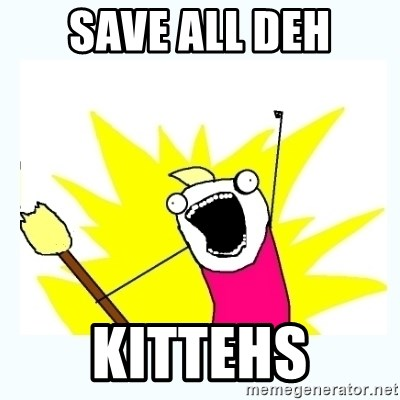 All the things - Save ALL deh KITTEHS