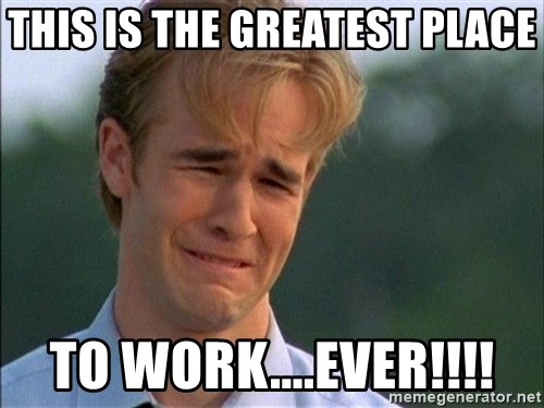 Dawson Crying - This is the greatest place to work....ever!!!!