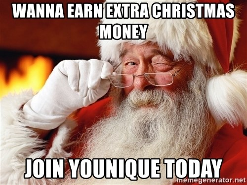 Capitalist Santa - Wanna earn extra christmas money join younique today