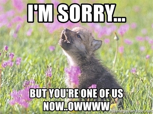 Baby Insanity Wolf - I'm sorry... but you're one of us now..owwww