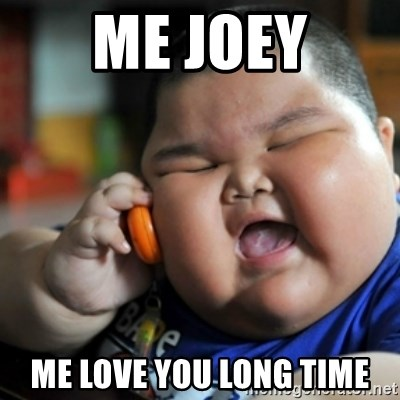 fat chinese kid - Me joey Me love you long time