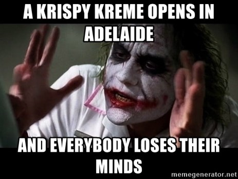 joker mind loss - A Krispy Kreme opens in Adelaide  And everybody loses their minds