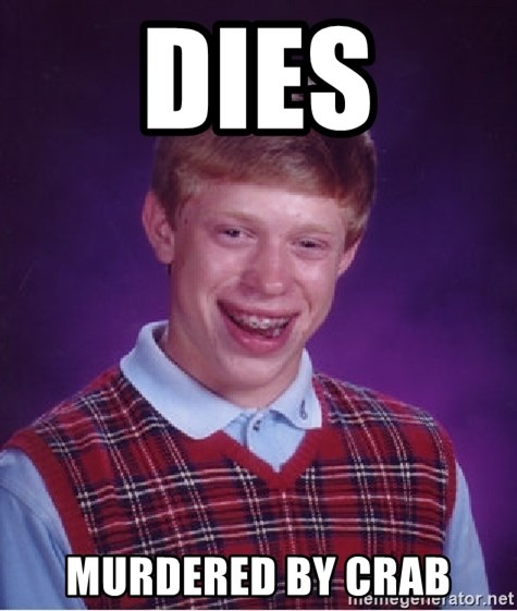 Bad Luck Brian - dies murdered by crab
