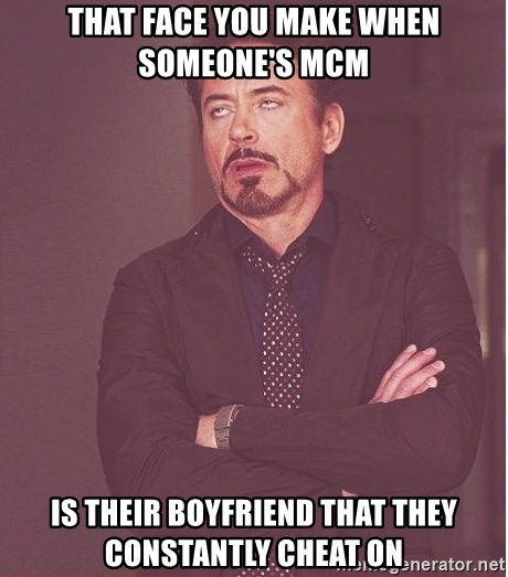 Robert Downey Junior face - That face you make when someone's MCM Is their boyfriend that they constantly cheat on