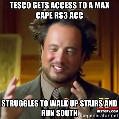 ancient alien guy - tesco gets access to a max cape rs3 acc struggles to walk up stairs and run south