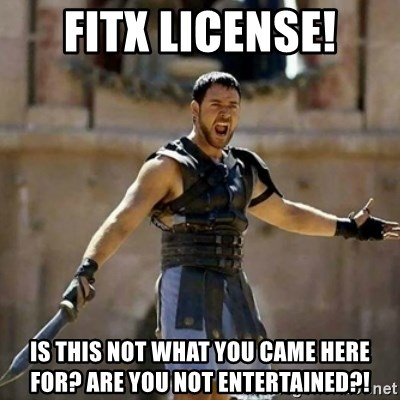 GLADIATOR - FITX LIcense! Is this not what you came here for? Are you not entertained?!