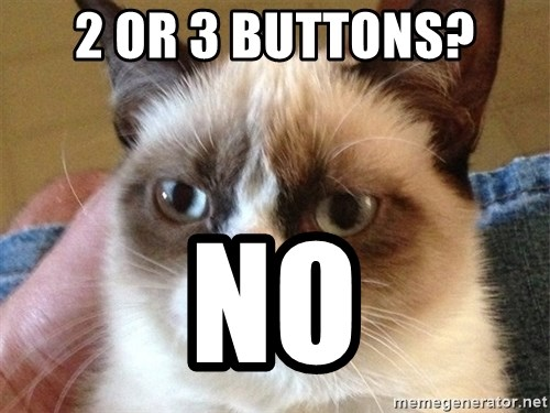 Angry Cat Meme - 2 or 3 buttons? NO