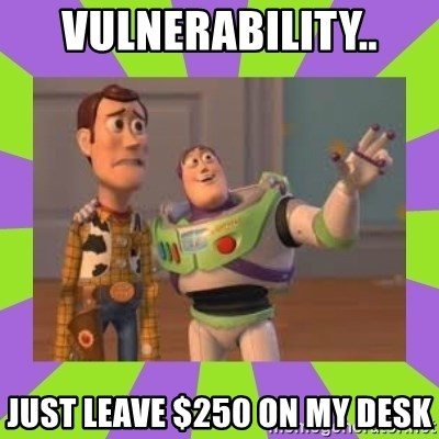 X, X Everywhere  - Vulnerability.. Just leave $250 on my desk