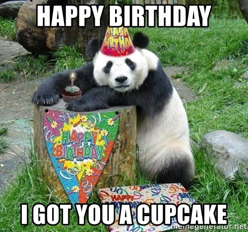 Happy Birthday Panda - Happy Birthday I got you a cupcake