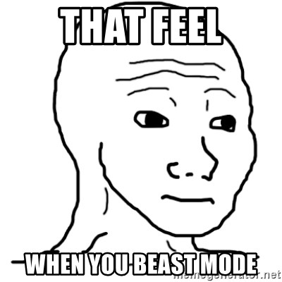 That Feel Guy - That Feel when you beast mode