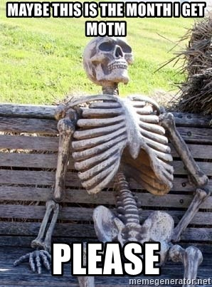 Waiting Skeleton - maybe this is the month i get motm please