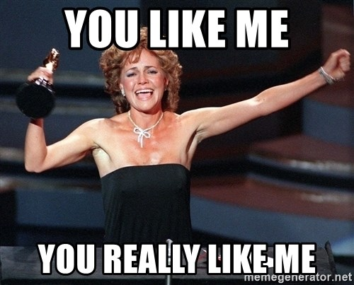 Image result for sally field you love me meme