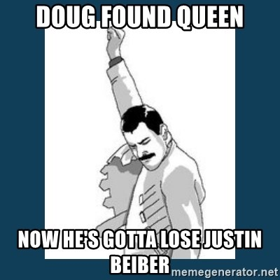 Freddy Mercury - Doug Found Queen Now he's gotta lose justin beiber