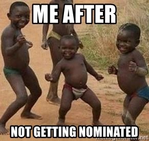 african children dancing - me after not getting nominated