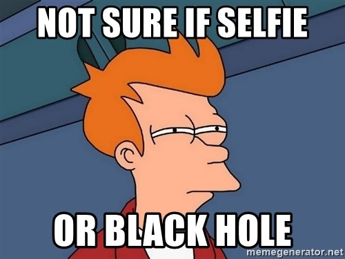 Futurama Fry - Not sure if selfie or black hole
