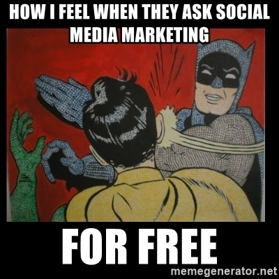 Batman Slappp - How I feel when they Ask SOCIAL MEDIA Marketing  FOR FREE