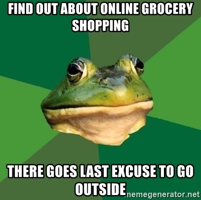 Foul Bachelor Frog - find out about online grocery shopping there goes last excuse to go outside