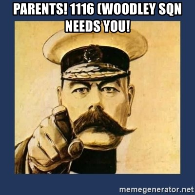 your country needs you - parents! 1116 (woodley sqn needs you!