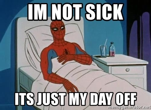 spiderman hospital - im not sick its just my day off