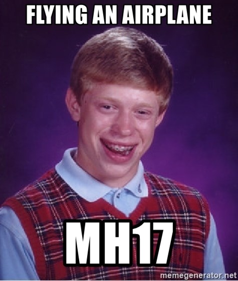 Bad Luck Brian - Flying an airplane Mh17