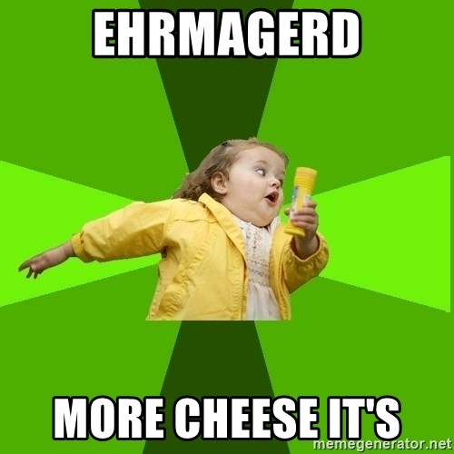 Chubby Bubbles Girl - Ehrmagerd More cheese it's