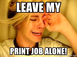leave britney alone - LEAVE MY  PRINT JOB ALONE!