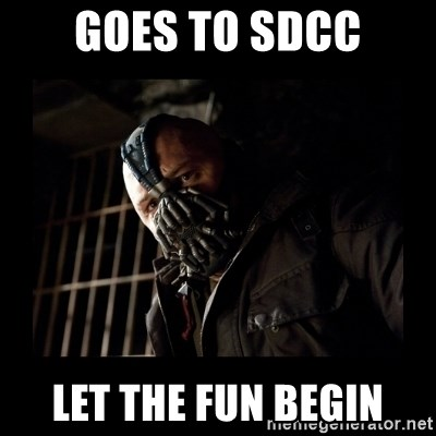 Bane Meme - Goes to SDCC Let the fun begin