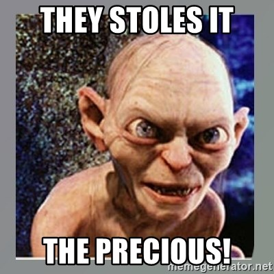 Smeagol - They Stoles it The Precious!