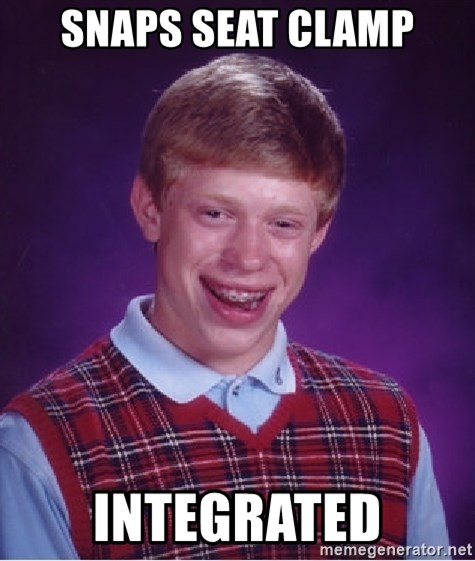 Bad Luck Brian - Snaps seat clamp integrated