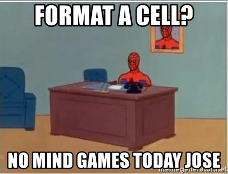 Spiderman Desk - Format a cell? No mind games today Jose