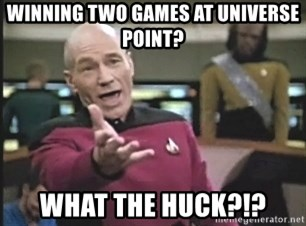 Picard Wtf - Winning two games at Universe point? What the huck?!?