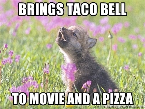 Baby Insanity Wolf - Brings Taco Bell To Movie and a Pizza