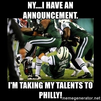 Mark Sanchez Butt Fumble - NY....I have an announcement. I'm taking my talents to Philly!