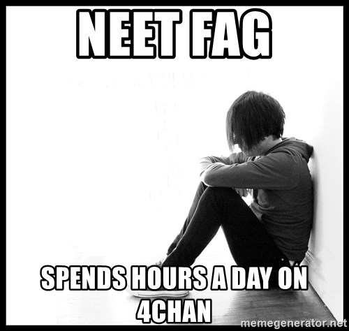 First World Problems - neet fag spends hours a day on 4chan