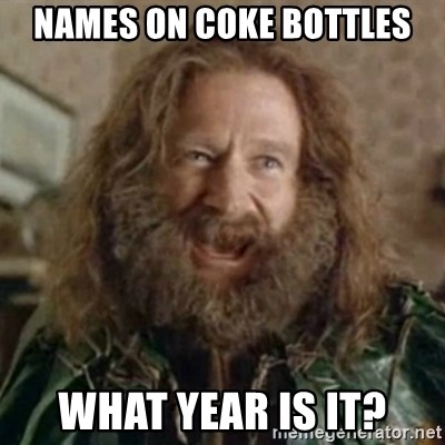 What Year - Names on coke bottles What year is it?