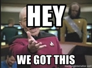 Picard Wtf - Hey We got this
