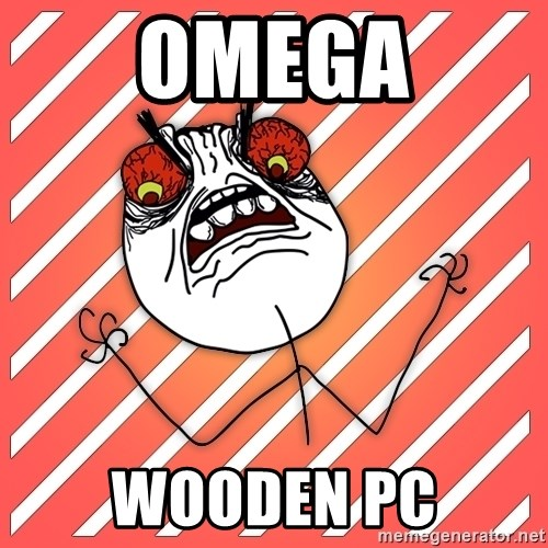 iHate - omega wooden PC