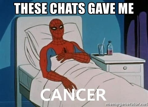 Cancer Spiderman - These chats gave me