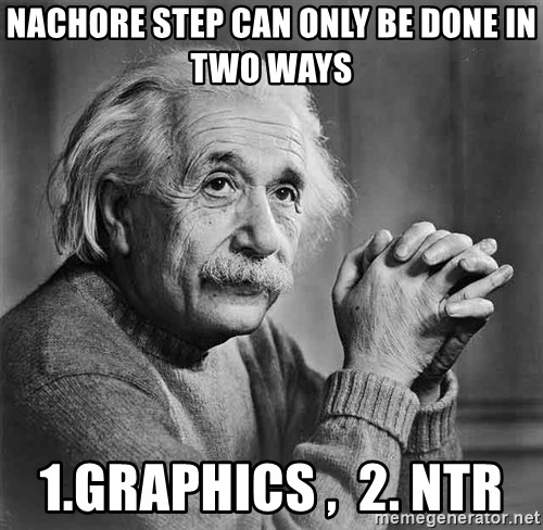 Albert Einstein - Nachore Step can only Be Done In Two Ways 1.Graphics ,  2. NTR