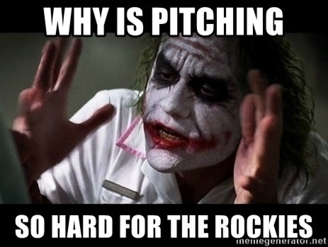 joker mind loss - Why is pitching so hard for the Rockies