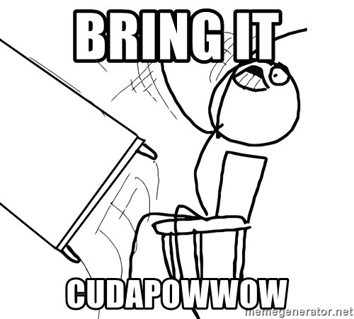 Desk Flip Rage Guy - Bring it  CUDAPOWWOW