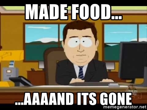 south park aand it's gone - MADE food... ...Aaaand its gone