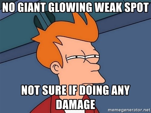 Futurama Fry - No giant glowing weak spot Not sure if doing any damage