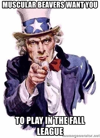 Uncle Sam Says - Muscular beavers want you To play in the fall league