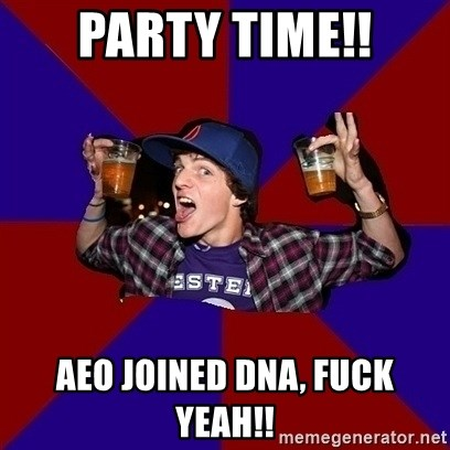 Sunny Student - Party time!! AEO joined DNA, FUCK YEAH!!