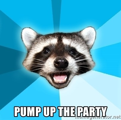 Lame Pun Coon -  PUMP UP THE PARTY